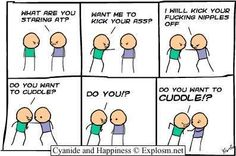 favorite from Cyanide and Happiness! do you want to cuddle!?