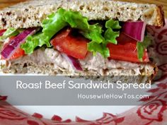Roast Beef Sandwich Spread recipe from HousewifeHowTos.com -- a great way to use leftover roast beef after you've made pot roast PLUS it speeds up lunch-making all week long.