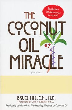 Bruce Fife, author of The Coconut Oil Miracle, claims the saturated fat found in coconut oil is what makes it miraculous. Cardiovascular benefits are just one of coconut oil's many health properties...