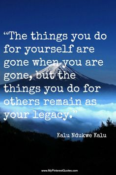 mountain, stuff, legacy quotes, inspire others quotes, wisdom, legaci, inspirational quotes, motto, live