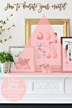 Spring Mantel with 2 free printables