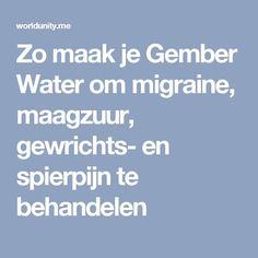 Zo maak je Gember Water om migraine, maagzuur, gewrichts- en spierpijn te behandelen Migraine, Good To Know, Health Tips, Herbalism, Health Fitness, Favorite Recipes, Healthy Recipes, Healthy Food, Drinks