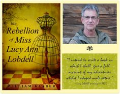 Bill Klaber, Author of The Rebellion of Miss Lucy Ann Lobdell, Stops By and a Book Giveaway