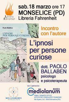 Paolo Ballaben - L'Ipnosi per Persone Curiose (ed. Alpes). Tutti i tuoi eventi su ViaVaiNet, il portale degli eventi più consultato per il tempo libero nella provincia di Rovigo e nella Bassa Padovana