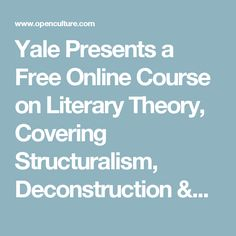 Yale Presents a Free Online Course on Literary Theory, Covering Structuralism, Deconstruction & More