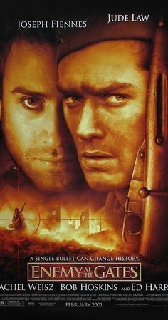 Directed by Jean-Jacques Annaud.  With Jude Law, Ed Harris, Joseph Fiennes, Rachel Weisz. A Russian and a German sniper play a game of cat-and-mouse during the Battle of Stalingrad.