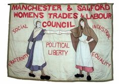 Women's Trades and Labour Council Banner. Donated to the Working Class Movement Library by the family of Mary Quaile along with her book collection Suffragette, Gcse Art, Women's History, Working Class, My Heritage, Fraternity, Book Collection, Ladies Day, Human Rights