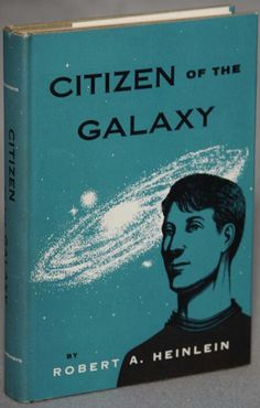 Citizen of the Galaxy by Robert Heinlein #book #cover