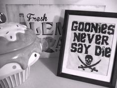 Something essential for every child of the 80s, and the motto we should all live by, Goonies Never Say Die!