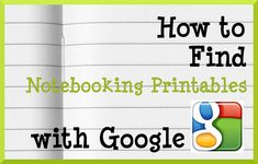 How to Find the Best Notebooking Printables on the Internet