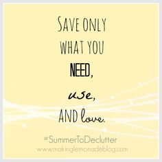 Save Only What You Need Use And Love Declutter Simplify