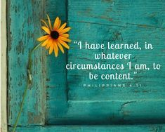 I have learned, in whatever circumstances I am, to be content. Bible Verses Quotes, Bible Scriptures, Faith Quotes, Encouraging Verses, Godly Quotes, Biblical Quotes, Religious Quotes, Contentment Quotes, Bible Prayers