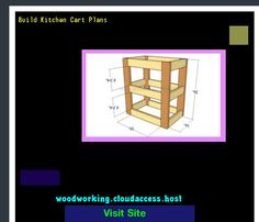 Build Kitchen Cart Plans 222857 - Woodworking Plans and Projects!