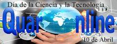 10 de Abril Día de la Ciencia y la Tecnología http://www.quaronline.com/