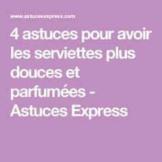 4 astuces pour avoir les serviettes plus douces et parfumées - Astuces Express