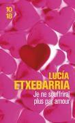 Je Ne Souffrirai Plus Par Amour par Lucia Etxebarria