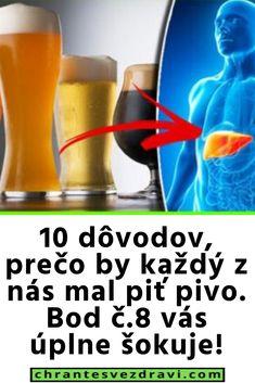 10 dôvodov, prečo by každý z nás mal piť pivo. Bod č.8 vás úplne šokuje! Montreal, Nasa