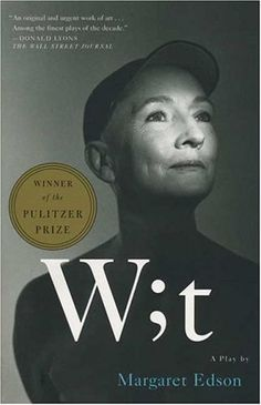 Wit-4. Simple staging, intelligent script, opportunity for older cast. Balances the permanence and complexity/simplicity of writing with life/death. I loved the parallels between types of personality and writing style. At the end of life, Vivian doesn't crave a complex puzzle, but comfort and kindness from other people. Edson herself also seems very interesting and relatable.