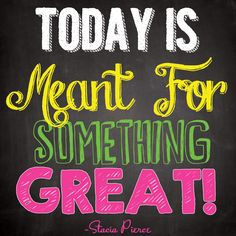 Today is meant for something great! #myownquote #successquote #motivational #inspirational #entrepreneurquotes #staciapierce #success