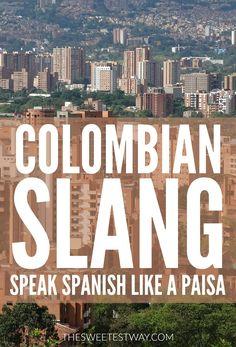 Speak Spanish like a Paisa: Learn the best Colombian slang