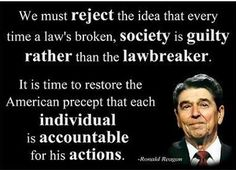 Ronald Reagan: Society is never guilty until it allows government to allow laws to be broken for its own benefit