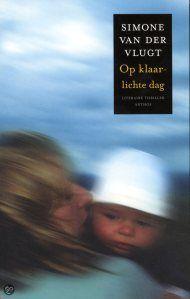 Op Klaarlichte Dag ~ Simone van der Vlugt I Love Books, Books To Read, My Books, Film Books, Thrillers, Book Nerd, Just Love, Reading, Films