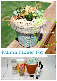 Fabric Covered Flower Pot Tutorial   Home.Made.Interest.   great gift idea for Mother's Day or a Grandmother or Aunt. You can put a succulent,  flower or just fill it with the person's favorite things. #craft #succulent