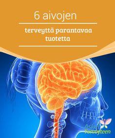6 aivojen terveyttä parantavaa tuotetta  Tietyt #ruokatuotteet ja 3tottumukset #parantavat aivojen kuntoa tehokkaasti.  #Terveellisetelämäntavat