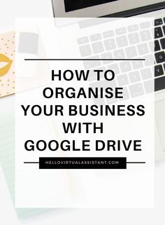 How To Organise Your Business With Google Drive - Hello Virtual Assistant