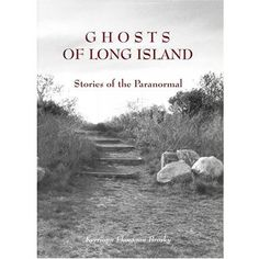 Ghosts of Long Island  by Kerriann Flanagan Brosky