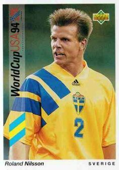 Roland Nilsson of Sweden. 1994 World Cup Finals card.