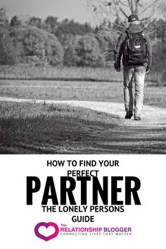 How to find your perfect partner - the lonely persons guide