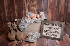 Military Newborn, but I want picture to say counting down the days till my Daddy comes home