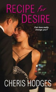 Recipe for Desire by Cheris Hodges, http://www.amazon.com/dp/B005QFC6ME/ref=cm_sw_r_pi_dp_BiNuqb1Y5W4CW
