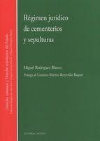 Régimen jurídico de cementerios y sepulturas / Miguel Rodríguez Blanco.     Comares, 2015