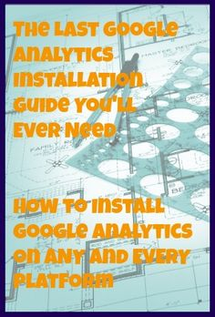 Installing Google Analytics on ANY and Every Website - the last installation guide you'll ever need: http://www.lizlockard.com/installing-google-analytics-on-any-website/