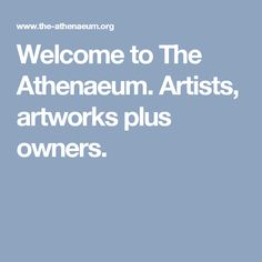 Welcome to The Athenaeum.  Artists, artworks plus owners.