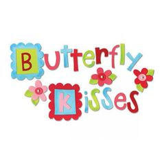Happy Quotes : Butterfly Kisses