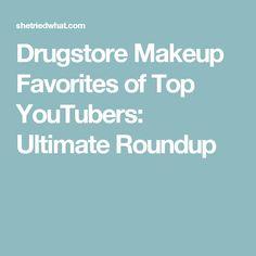 Drugstore Makeup Favorites of Top YouTubers: Ultimate Roundup