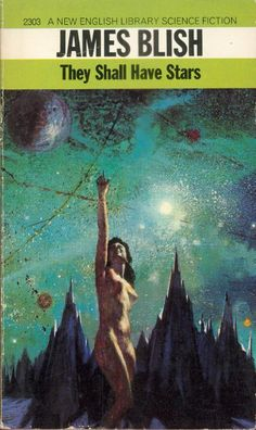 They Shall Have Stars by James Blish (NEL Four Square:1968)