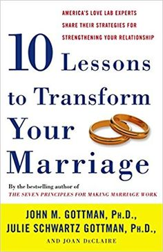 In Ten Lessons to Transform Your Marriage, marital psychologists John and Julie Gottman provide vital tools—scientifically based and empirically verified—that you can use to regain affection and romance lost through years of ineffective communication.