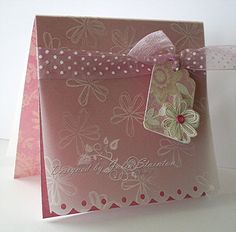 Happy Birthday/pretty use of die cuts/embossing - could be used for a bustier card Tarjetas Stampin Up, Stampin Up Cards, Wedding Anniversary Cards, Wedding Cards, Acetate Cards, Parchment Cards, Embossed Cards, Scrapbook Cards, Scrapbooking