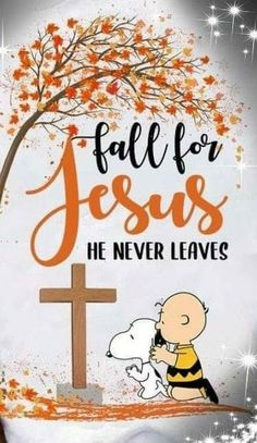 Jesus Never Fall in Fall - Peanuts Charlie Brown Quotes, Charlie Brown And Snoopy, Peanuts Quotes, Snoopy Quotes, Snoopy Love, Snoopy And Woodstock, Love The Lord, Gods Love, Encouragement