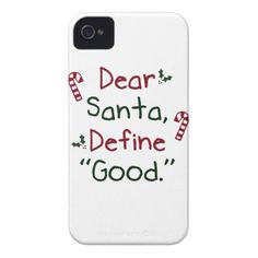 Dear Santa Define Good iPhone 4 Case-Mate Cases