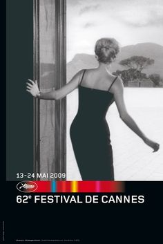 La 62ème édition du Festival de Cannes, en 2009 Auteur de laffiche: Annick Durban daprès un photogramme de lAvventura (1960). Palme dOr: Le ruban blanc de Michael Haneke