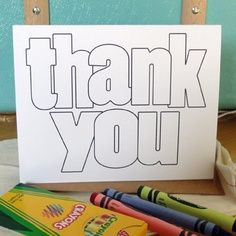 Coloring thank you note cards. Love this for kids who cant write yet, but still to have them contribute!