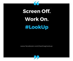 #LookUp to finish work on time!