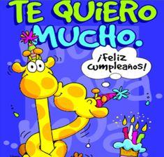 TE QUIERO MUCHO: ¡Feliz Cumpleaños!