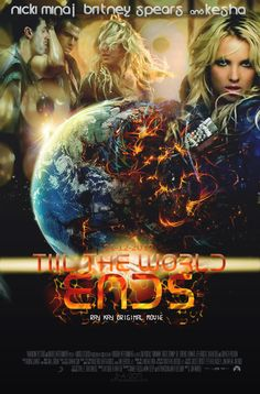 till_the_world_ends_movie_poster_by_sweetdisneystar-d4pr72y.jpg (680×1034)