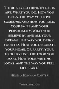 Everything in life is art. Life Is Art Quote, Life Quotes To Live By, Art Life, Worth Quotes, True Quotes, Wall Quotes, Quotes Quotes, Qoutes, Spiritual Quotes